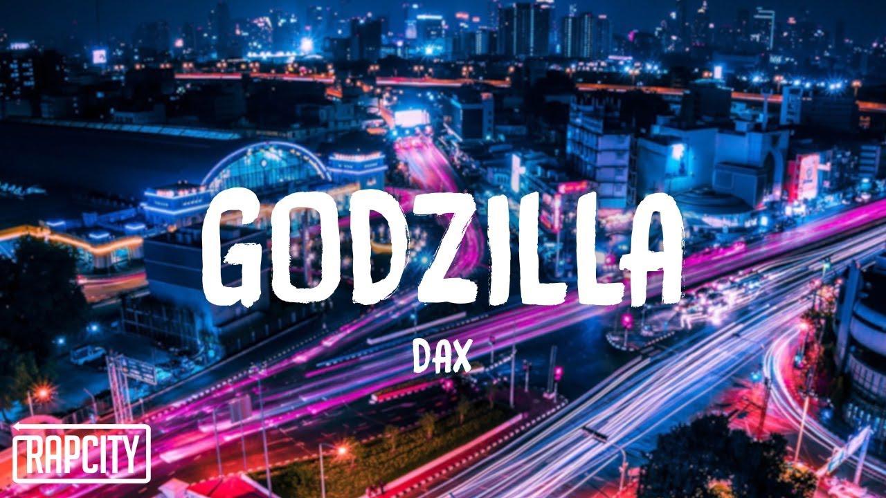 Dax - Godzilla Remix (Lyrics)