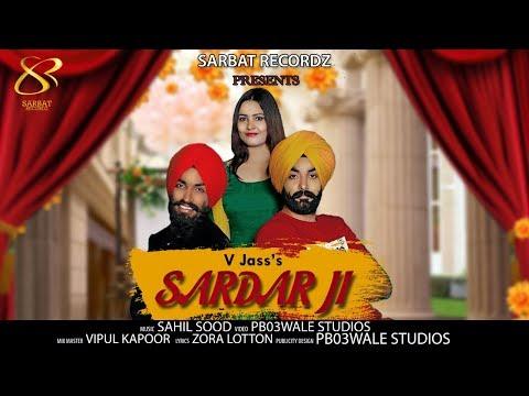 SARDAR JI - V JASS (FULL VIDEO) SAHIL SOOD|ZORA LOTTON|PB03STUDIOS|Latest Punjabi Song 2018