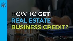 How To Get Real Estate Business Credit?