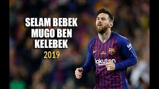 Lionel Messi - Selam Bebek Mugo Ben Kelebek - 2019
