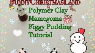 🎄bunnychristmasland Series #3- Polymer Clay Mamegoma Figgy Pudding Tutorial🎁