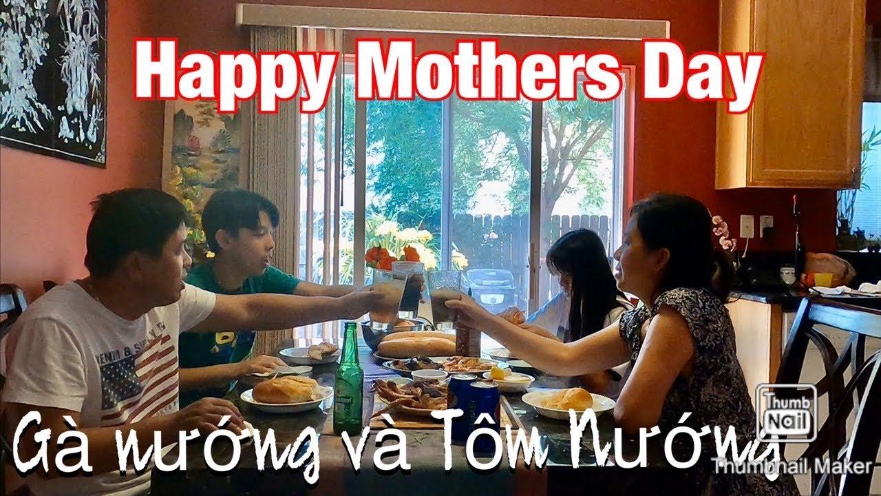 Gà nướng và Tôm nướng muối ớt mừng ngày lễ Mother's Day | cuộc sống của người việt ở Mỹ