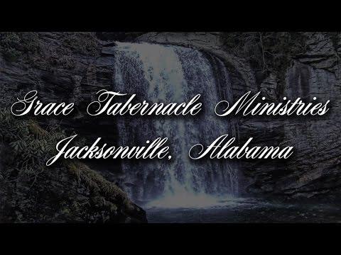 Grace Tabernacle Ministries Jacksonville, Alabama 12-06-15 Service
