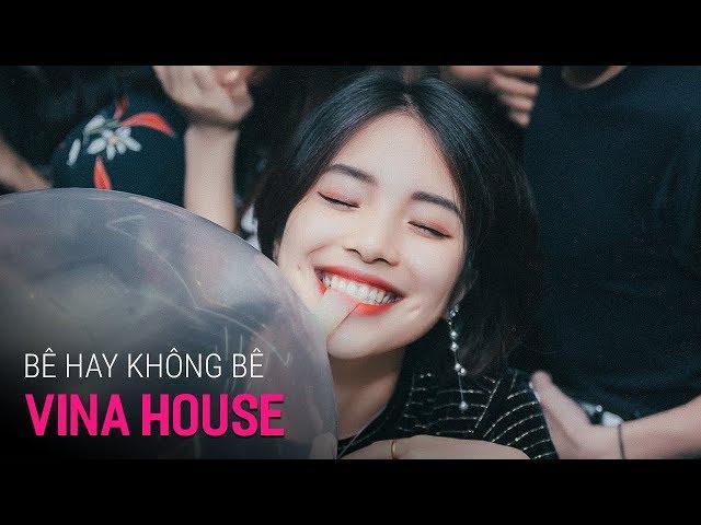 NONSTOP Vinahouse 2018 | Bê Hay Không Bê Nói Một Lời - DJ LHB | Nhạc DJ 2018