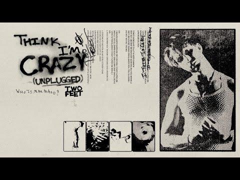 Two Feet – Think I'm Crazy