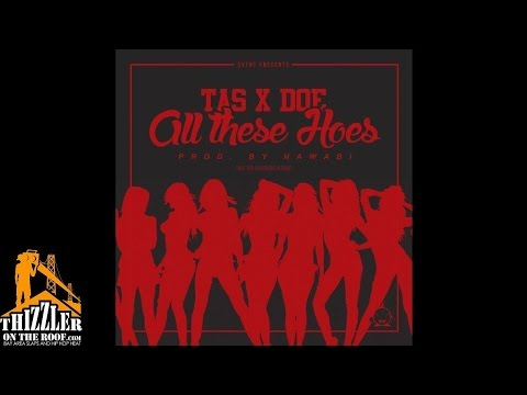 Tas x Doe - All These Hoes [Prod. Nawabi] [Thizzler.com]