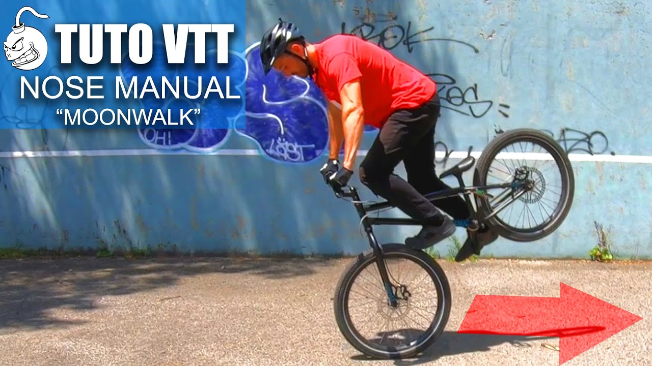 "TUTO VTT:  NOSE MANUAL ""Moonwalk"" en s'aidant d'un pied (reculer sur la roue avant)"