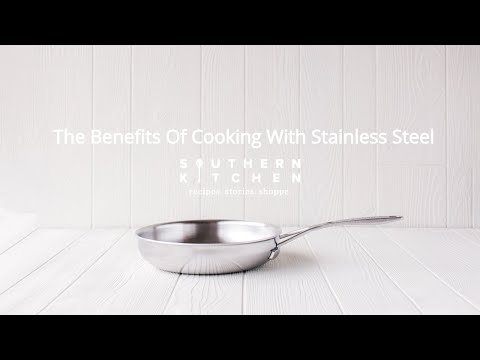 The Benefits of Stainless Steel Cookware