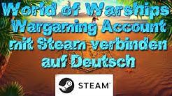 World of Warships Account mit Steam verbinden auf Deutsch - World of Warships/Steam verknüpfen