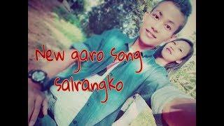 New garo song 2019 SALRANGKO||GARO VIDEO SONG 2019