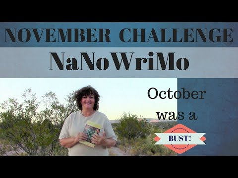 A NEW November Challenge: NaNoWriMo. What Happened to October