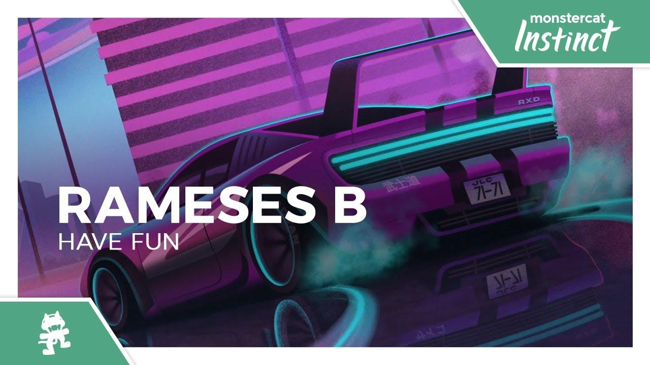 Rameses B - Have Fun [Monstercat Release]
