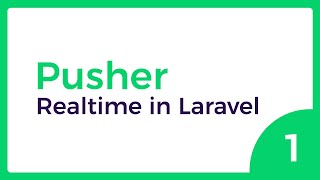 REALTIME web apps with Pusher & Laravel