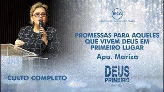Promessas para aqueles que vivem Deus em Primeiro Lugar - Apa. Mariza - 19h - IECG