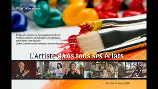 L'Artiste dans tous ses éclats (teaser du film documentaire de 52 mn disponible en VOD)