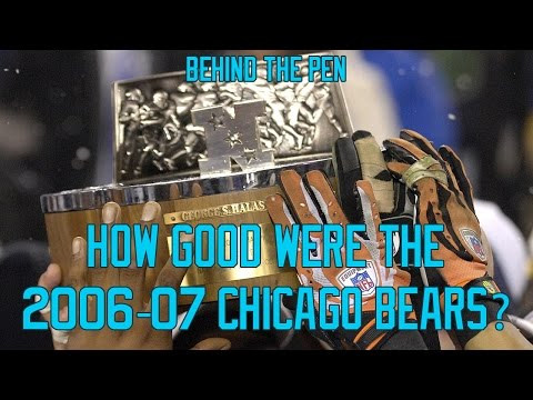 How Good Were The 2006-07 Chicago Bears?