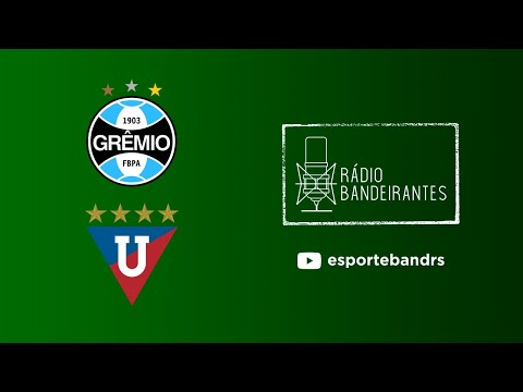 🔵 AO VIVO | Grêmio x LDU | Sul-Americana | 20.07.2021