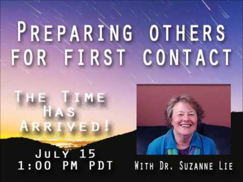 First Contact ~ Behind the Scenes with Dr. Suzanne Lie and the Arcturians