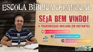 """Escola Bíblica Dominical - """"DO ESTADO DO HOMEM MORTE E RESSURREIÇÃO"""" - 08/11/2020"""