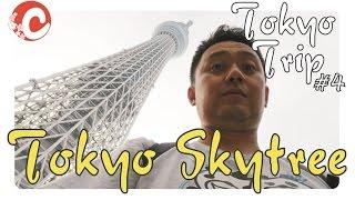 TOKYO TRIP #4 CONHECENDO A TOKYO SKYTREE
