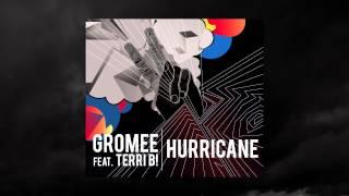 GROMEE feat. TERRI B! - HURRICANE