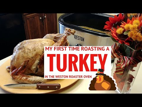 Roasting A Turkey In My Weston Stainless Steel Roaster Oven