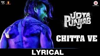 Chitta Ve - Lyrical | Udta Punjab | Shahid Kapoor, Kareena Kapoor Khan, Alia Bhatt & Diljit Dosanjh