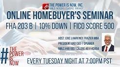 FHA 203B 10% Down   FICO Score 500