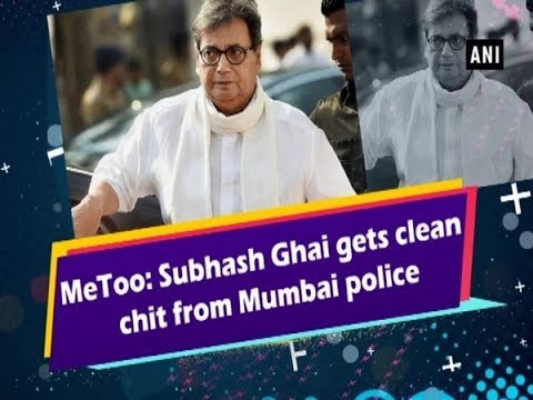 MeToo: Subhash Ghai gets clean chit from Mumbai police Mp3