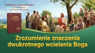 """Film ewangelia """"Tajemnica pobożności – ciąg dalszy"""" Klip filmowy (5) – Zrozumienie znaczenia dwukrotnego wcielenia Boga"""