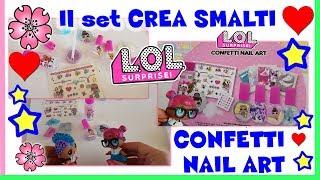 LOL SURPRISE CONFETTI NAIL ART crea gli SMALTI delle LOL - toy hunting unboxing by Lara e Babou