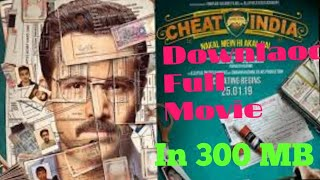 How to Download Why Cheat India Full Movie In 300 mb || 1080p full HD|| without torrent in HD qualit