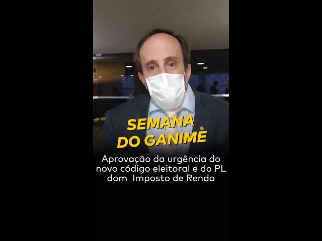 Aprovação da urgência do novo código eleitoral - Semana do Ganime (30/08 a 03/09)