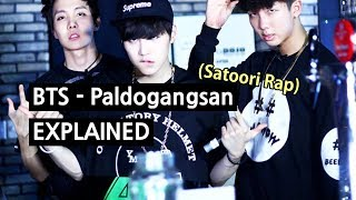 BTS - Paldogangsan (Satoori Rap) Explained by a Korean