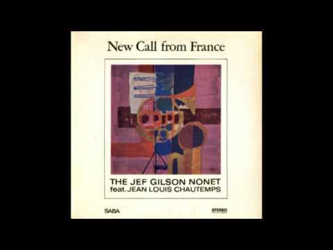 The Jef Gilson Nonet [feat. Jean Louis Chautemps] ‎– New Call From France (1966)