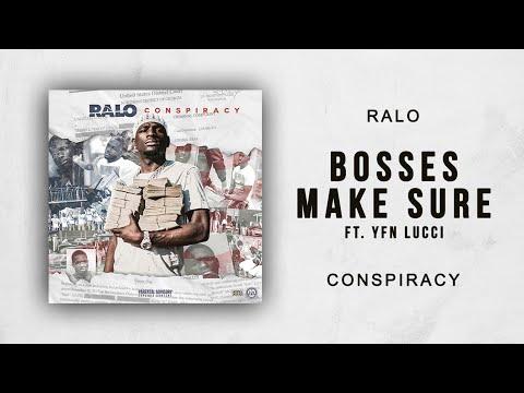 Ralo - Bosses Make Sure Ft. YFN Lucci (Conspiracy)