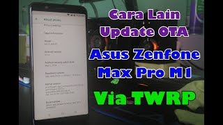 Update OTA Zenfone Max Pro M1 Lewat TWRP Pakai Cara Ini Saja (Latest Firmware 331)
