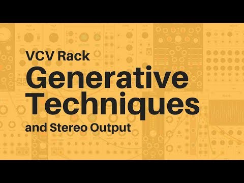 VCV Rack Tutorial - Stereo Output and Generative Patches