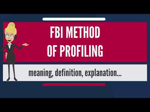 What is FBI METHOD OF PROFILING? What does FBI METHOD OF PROFILING mean?