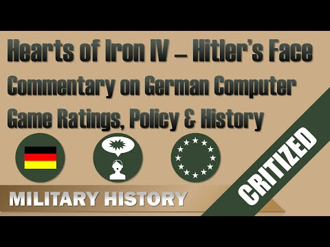 Hearts Of Iron IV & Hitler's Face: Commentary On German Computer Game Ratings, Policy & History