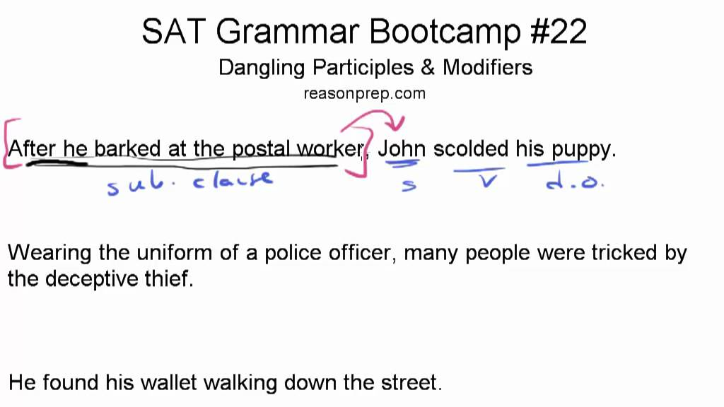 Old Dangling Participles Modifiers Sat Grammar Bootcamp
