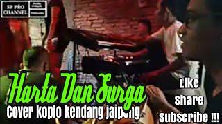 Download Mp3 Harta Dan Surga - Cover Koplo Kendang Jaipong