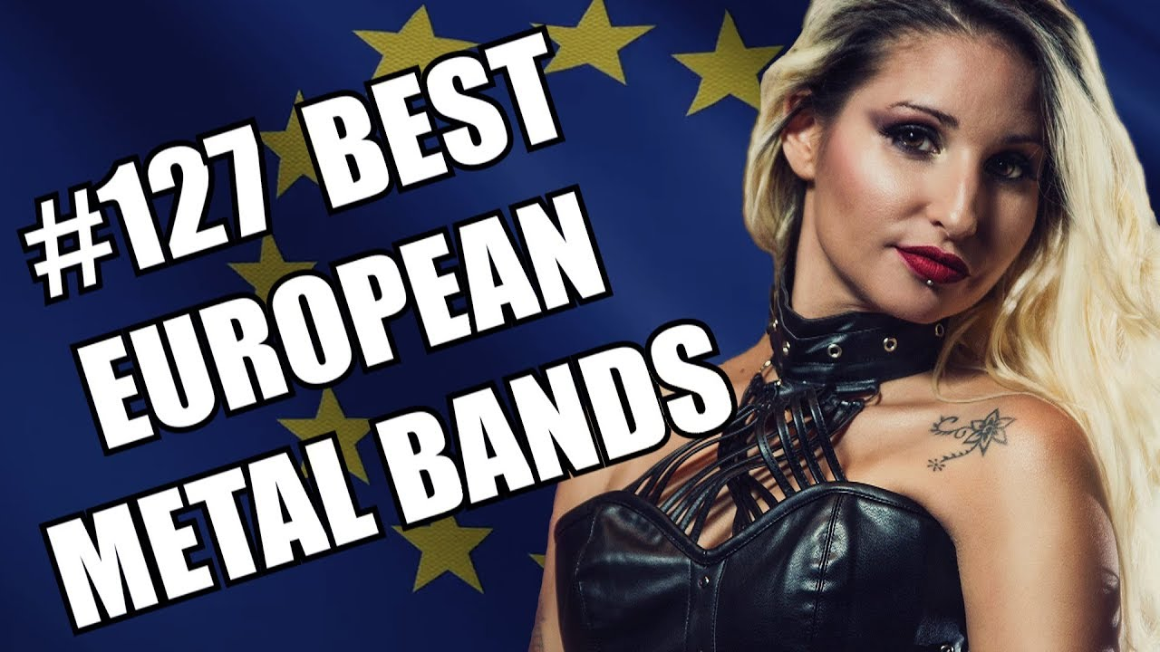 BEST EUROPEAN METAL BANDS #127 ✪
