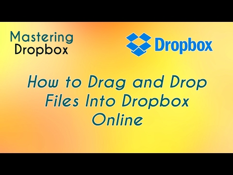 How to Drag and Drop Files Into Dropbox Online