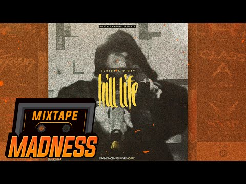 Scribz x Dimzy (67) - Hill Life #BlastFromThePast | @MixtapeMadness