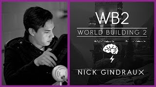 Brainstorm School- World Building 2 (WB2) with  Nick Gindraux