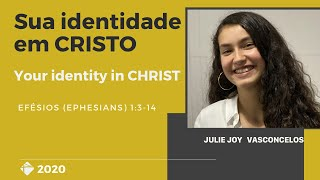 🗓11/Out/20 📖 Sua identidade em Cristo / Your identity in Christ 🎤Julie Joy Vasconcelos