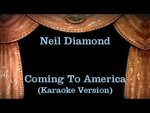 Neil Diamond - Coming To America - Lyrics (Karaoke Version)