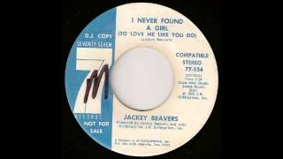 Jackey Beavers - I never found a girl (to love me like you do)
