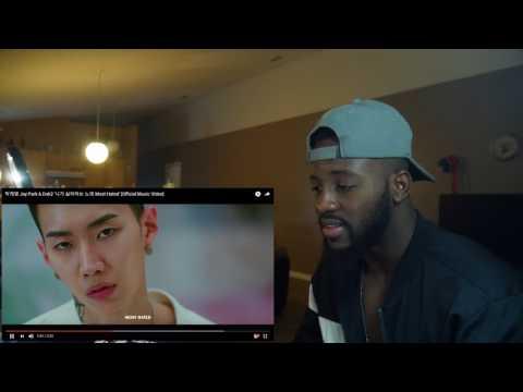 박재범 Jay Park & Dok2 '니가 싫어하는 노래 Most Hated' Official Music Video Reaction